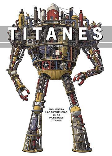 Titanes: Encuentra las diferencias en 14 increíbles Titanes (Juega y aprende) por Théo Guignard