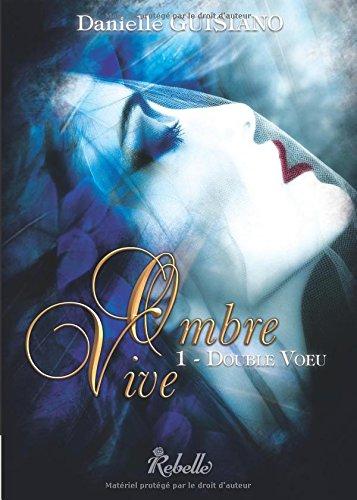 Ombre Vive: Double Voeu par Danielle Guisiano