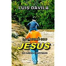LA LAGUNA CON JESUS (UN LIBRO CRISTIANO nº 1)
