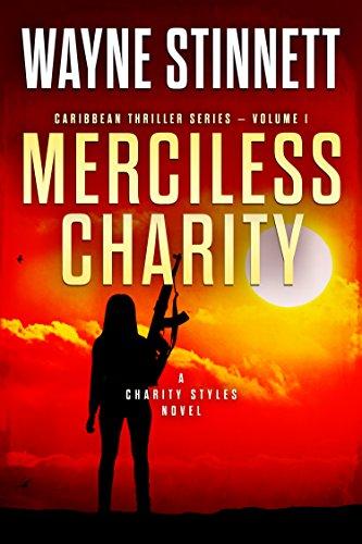 Merciless Charity: A Charity Styles Novel (Caribbean Thriller Series Book 1) (English Edition) por Wayne Stinnett