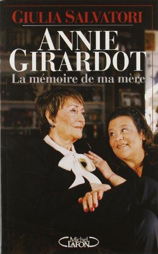 Annie Girardot : La mémoire de ma mère