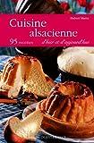 Cuisine alsacienne d'hier et d'aujourd'hui : 95 recettes