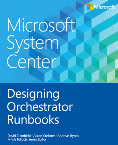 Microsoft System Center Designing Orchestrator Runbooks (Introducing) (English Edition)