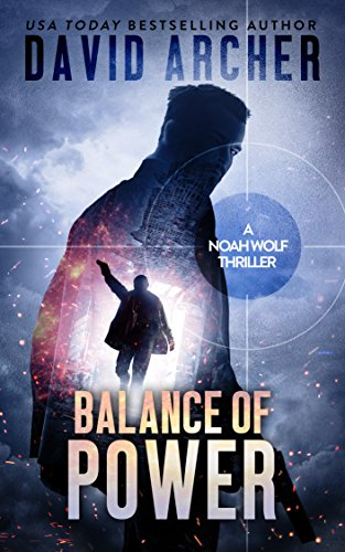 Balance of Power - A Noah Wolf Thriller (English Edition)