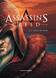AssassinŽs Creed nº 03/03: Accipiter par Eric Corbeyran