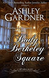 A Body in Berkeley Square (Captain Lacey Regency Mysteries) by Ashley Gardner (2013-09-15)
