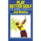 Play Better Golf: The Swing from a-Z by Jack Nicklaus (1989-03-01)