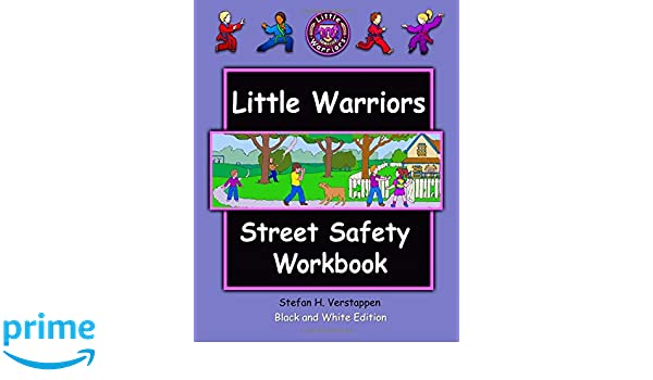 The Little Warriors Street Safety Workbook: Economy Edition: Street Smarts and Self-Defense for KIds (The Little Warriors, Economy Edition)