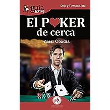 GuíaBurros El Poker de cerca: Todo lo que necesitas conocer sobre este juego apasionante