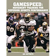 Gamespeed: Movement Training for Superior Sports Performance (English Edition)