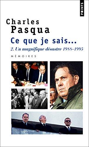 Ce que je sais.... Un magnifique désastre (1988-19
