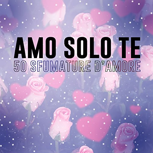 Amo solo te - 50 sfumature d'amore