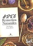 8.256 Remedios naturales: 801 plantas, para las 170 dolencias más comunes