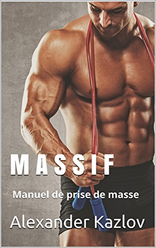 Couverture du livre MASSIF: Manuel de prise de masse