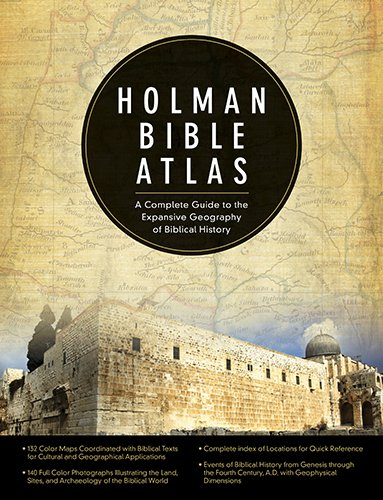 holman-bible-atlas-a-complete-guide-to-the-expansive-geography-of-biblical-history