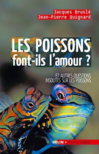 Les poissons font-ils l'amour ?: Et autres questions insolites sur les poissons (Pour la science) par Jacques Bruslé