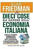Dieci +2 cose da sapere sull'economia italiana. Quale futuro dobbiamo aspettarci dal governo gialloverde per il nostro paese?