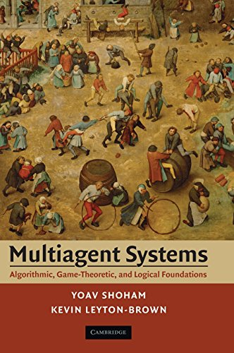 Multiagent Systems Hardback: Algorithmic, Game-theoretic, and Logical Foundations