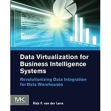 Data Virtualization for Business Intelligence Systems: Revolutionizing Data Integration for Data Warehouses (The Morgan Kaufmann Series on Business Intelligence) by Rick van der Lans (2012-08-08)