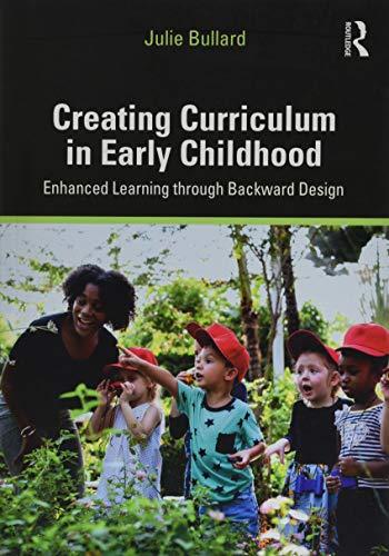 Creating Curriculum in Early Childhood: Enhanced Learning through Backward Design