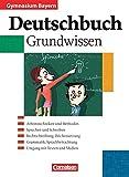 Deutschbuch Gymnasium - Bayern: 5.-10. Jahrgangsstufe - Grundwissen: Schülerbuch