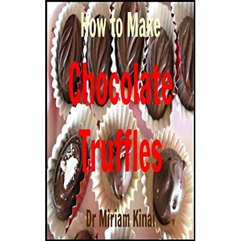 How to Make Chocolate Truffles (Recipes Book 6) (English (Gourmet Mothers Day Gift)