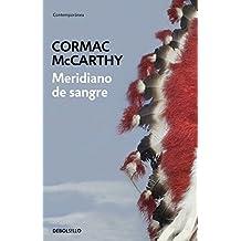 Meridiano de sangre / Blood Meridian by Cormac McCarthy (2006-02-28)