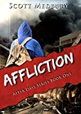 After Days: Affliction (The After Days Trilogy Book 1) by Scott Medbury