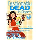 Fashionably Dead in Diapers: Hot Damned Series Book 4 (English Edition)