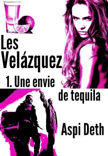 Couverture du livre Les Velázquez - Une envie de tequila.
