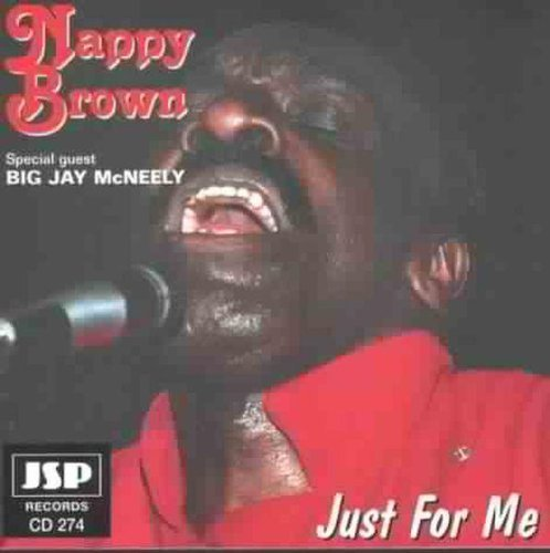 Just for Me by Nappy Brown (1996-10-01) Nappy Brown
