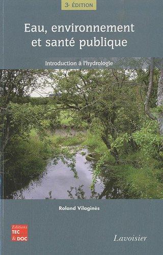 Eau, environnement et santé publique : Introduction à l'hydrologie par Roland Vilaginès