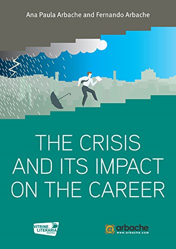 The crisis and its impact on the career (English Edition)