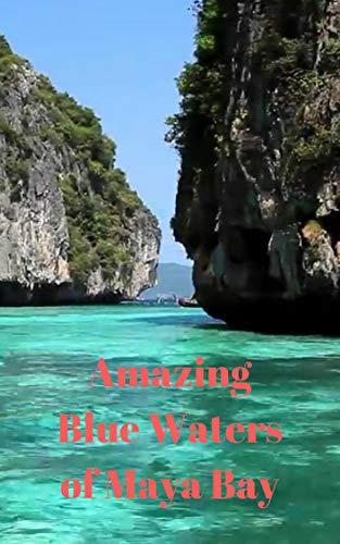 Amazing Blue Waters of Maya Bay (English Edition)