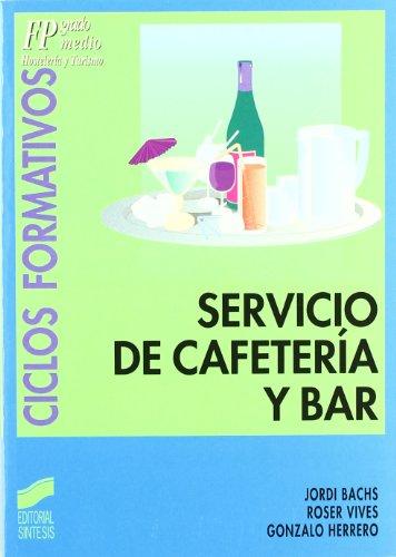 Servicio de cafetería y bar (Ciclos formativos. FP grado medio. Hostelería y turismo)