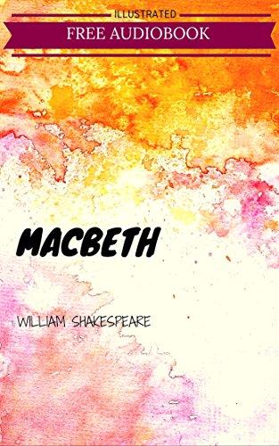 Macbeth: By William Shakespeare : Illustrated