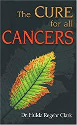 Cures for All Cancers by Hulda Regehr Clark (2002) Paperback