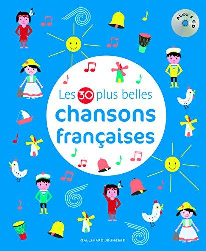 Les 30 plus belles chansons françaises / [illustrations, Clémence Pénicaud, Aurélia Fronty, Christine Destours... et al.] |