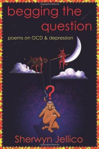 Begging the Question: poems on OCD & depression