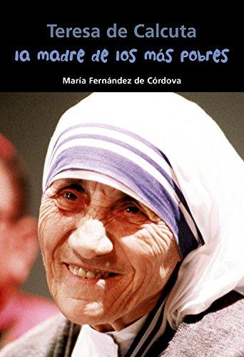 pobres : Teresa de Calcuta (Biografía joven) ()