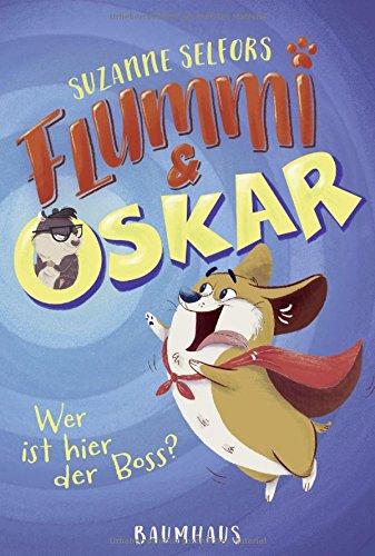 Flummi und Oskar - Wer ist hier der Boss?  Bd. 1