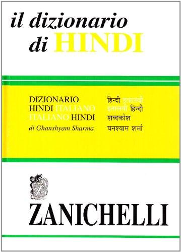 Il dizionario di hindi. Dizionario hindi-italiano, italiano-hindi