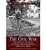 [( Civil War Siege of Vicksburg & Other Western Battles, 1861-July 1863: The Siege of Vicksburg and Other Western Battles, 1861-July 1863 )] [by: Robert O'Neill] [Aug-2010]