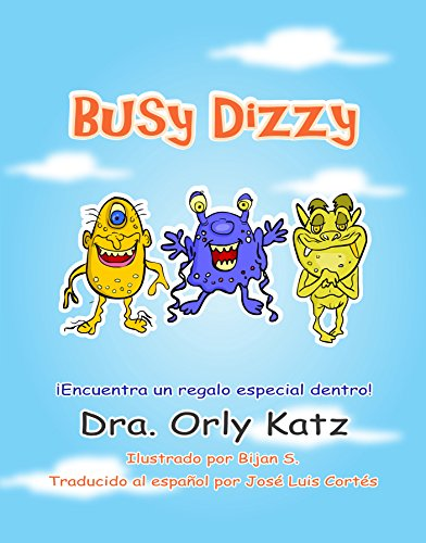 Children's book in Spanish: Busy Dizzy: (Historia motivacional ilustrada para niños de 4 a 8 años)(Cuentos para Niños)(Books for Kids in Spanish Edition)
