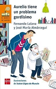 Aurelio tiene un problema gordísimo par Fernando Lalana