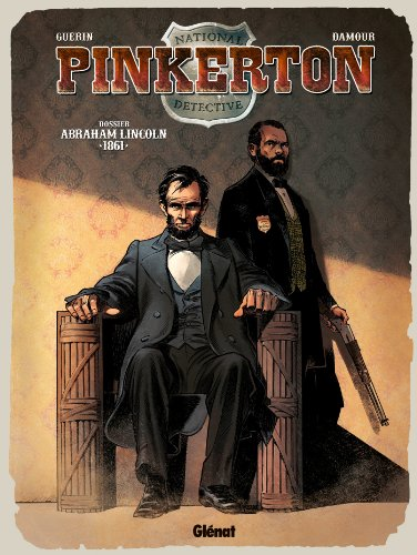 Pinkerton T02 : 1861 - Dossier Abraham Lincoln