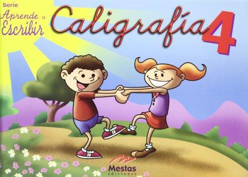 Caligrafía 4 (Aprende a Escribir) por Ediciones Mestas