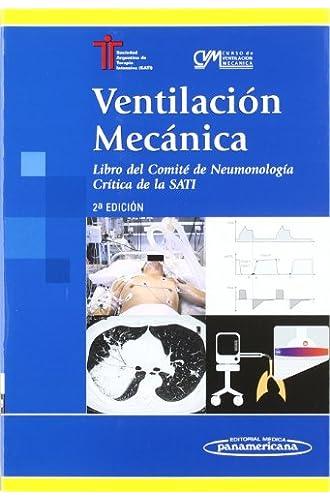 Descargar gratis Ventilación Mecánica. Libro Del Comité De Neumonología Crítica De La Sati. 2ª Ed de Fernando Villarejo