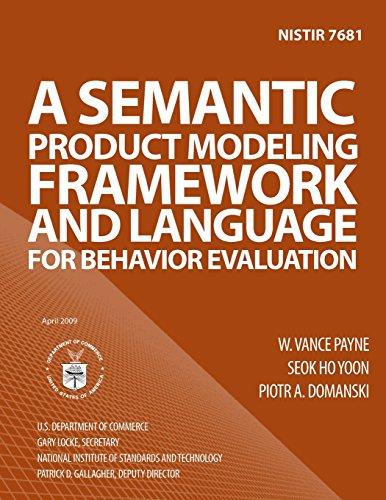 NISTIR 7681: A Semantic Product Modeling Framework and Language for Behavior Evaluation por U.S. Department of Comemrce