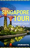 Singapore Tour: Complete Guide